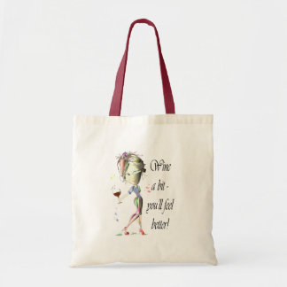 Wine a bit - you'll feel better! Funny Wine Gifts Tote Bag
