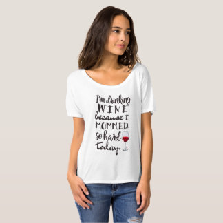 Wine and mom funny shirt - it's hard work!