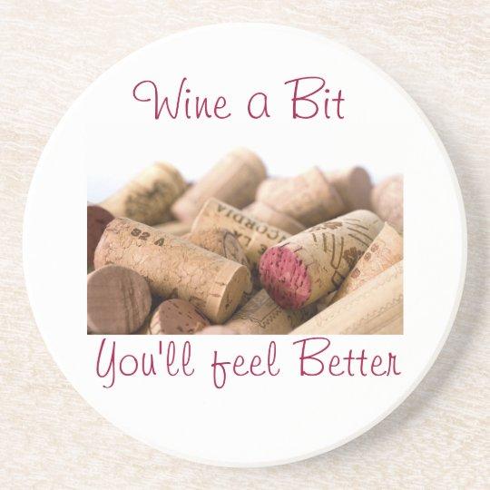Wine Corks, Wine a Bit, You'll feel Better Coaster