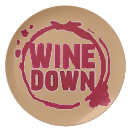 """Wine Down"" fun wine glass stain print Plate"
