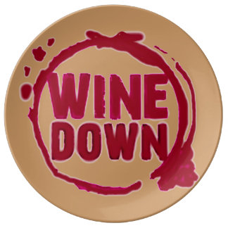 """""""Wine Down"""" wine drinker glass stain party print Plate"""