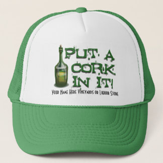 Wine Drinker - Put a CORK in it! Trucker Hat