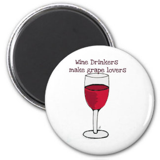 WINE DRINKERS MAKE GRAPE LOVERS wine print by jill Refrigerator Magnets