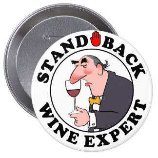 Wine Expert Button/Badge 4 Inch Round Button