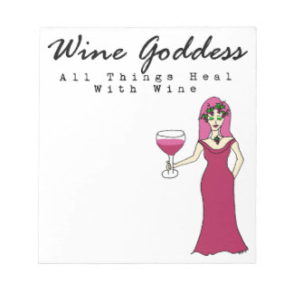 "Wine Goddess ""All Things Heal With Wine"" Notepad"