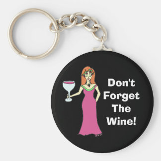"Wine Goddess ""Don't Forget The Wine"" Dark Basic Round Button Keychain"