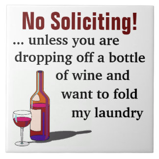 Wine Humor No Soliciting Sign Tile