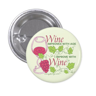 Wine Improves With Age 1 Inch Round Button