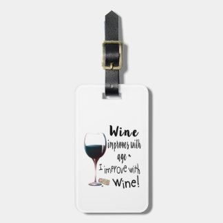 Wine Improves with age I improve with Wine Tag