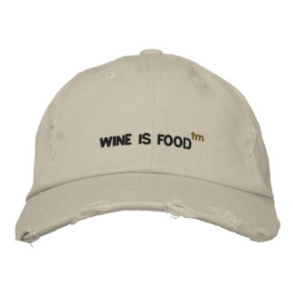 WINE IS FOOD , tm Embroidered Hat