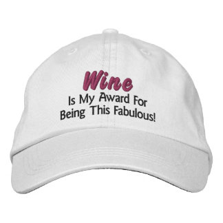 Wine Is My Award. Fabulous (inspired by Wine Diva) Embroidered Baseball Cap