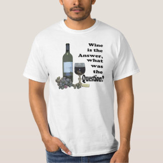 Wine is the answer, what was the question? Gits Shirt