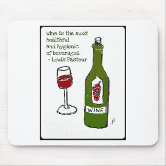 WINE IS THE MOST HEALTHFUL...OF BEVERAGES MOUSE PAD
