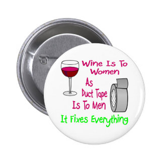 Wine Is To Women As Duct Tape Is To Men It Fixes 2 Inch Round Button