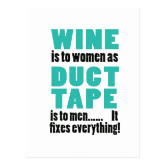 Wine is to women as duct tape is to men… postcard