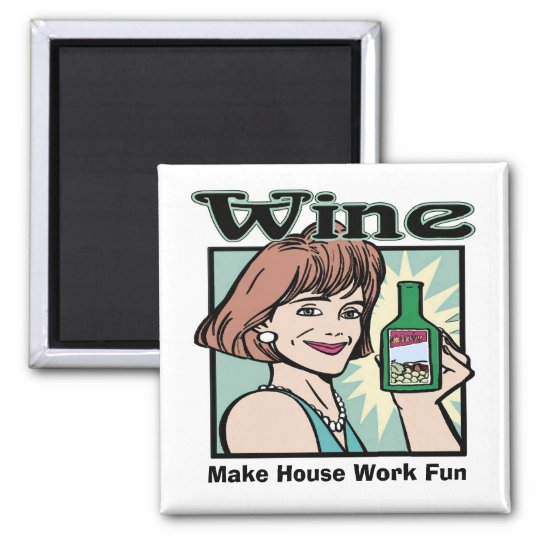 Wine, makes house work fun, edit text magnet