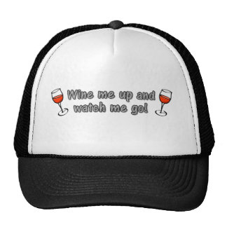Wine me up and watch me go! trucker hat