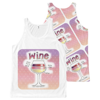 WINE, MORE WINE, EVEN MORE WINE All-Over-Print TANK TOP