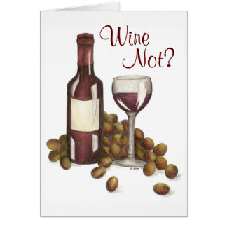 Wine Not? Red Wine Lover Grapes Merlot Glass Card