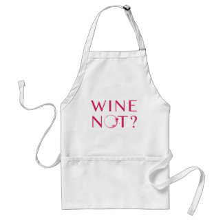 Wine Not   Wine Lover Humor Standard Apron
