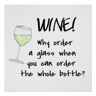 Wine Order Whole Bottle Funny Art Word Saying Poster