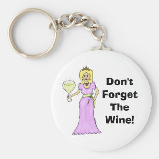"Wine Princess ""Don't Forget The Wine"" Basic Round Button Keychain"