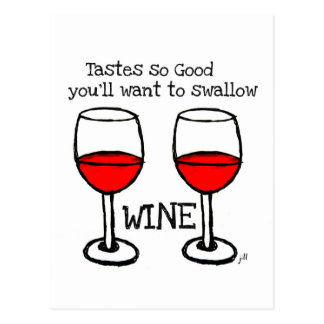 "WINE: ""TASTES SO GOOD YOU'LL WANT TO SWALLOW"" POSTCARD"