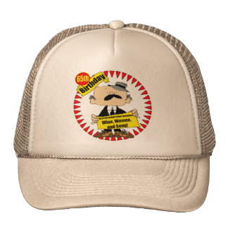 Wine Women Song 65th Birthday Gifts Trucker Hat