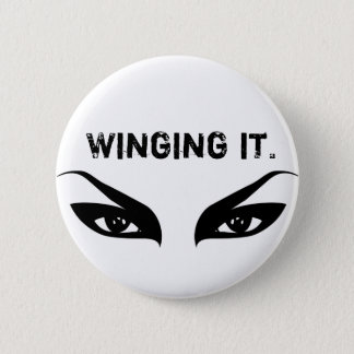 Winging it (eyeliner) 2 inch round button