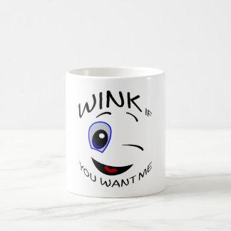 WINK IF YOU WANT ME COFFEE MUG