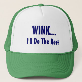 WINK..., I'll Do The Rest Trucker Hat