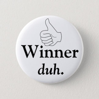 Winner, duh Button