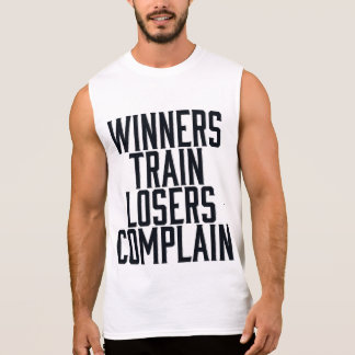 Winners TRAIN Losers COMPLAIN - Gym/Fitness Sleeveless Shirt