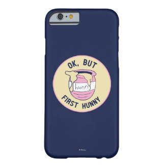 Winnie The Pooh | OK, But First Hunny Barely There iPhone 6 Case