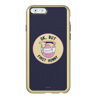Winnie The Pooh | OK, But First Hunny Incipio Feather® Shine iPhone 6 Case