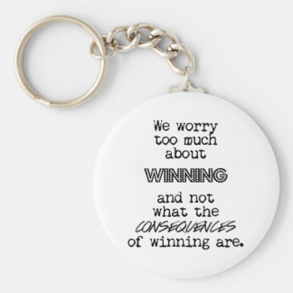 Winning and Consequences Keychain