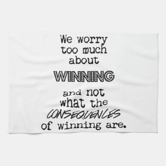 Winning and Consequences Kitchen Towel