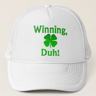 Winning, Duh!  Trucker Hat