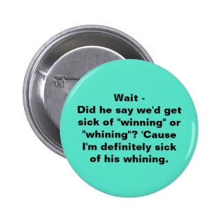Winning or Whining? 2 Inch Round Button