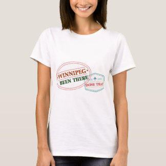 Winnipeg Been there done that T-Shirt
