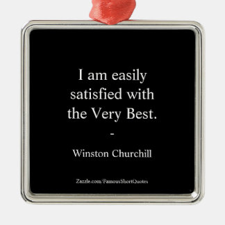 Winston Churchill Quote; The Very Best Metal Ornament