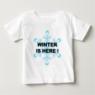 Winter is Here! Liberal Snowflake Baby T-Shirt