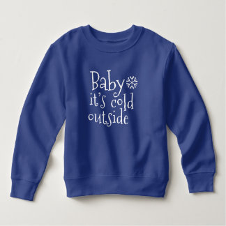 """Winter Toddler Sweatshirt """"Baby it's cold outside"""""""