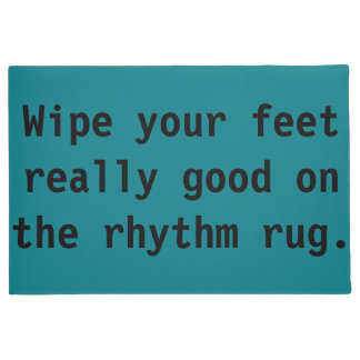 Wipe Your Feet Really Good on the Rhythm Rug Doormat