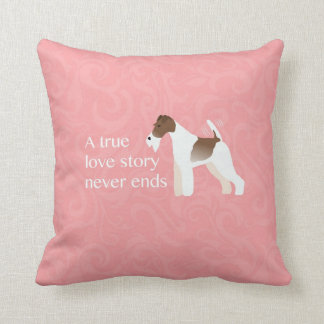 Wire Fox Terrier - A True Love Story Never Ends Throw Pillow