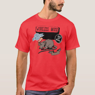 Wireless Mouse ~ Funny New Geek Gift T-Shirt