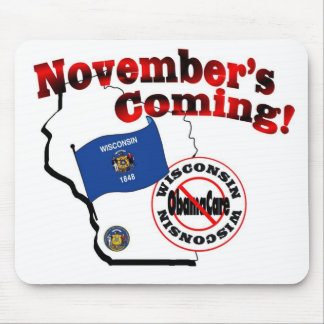 Wisconsin Anti ObamaCare – November's Coming! Mouse Pad
