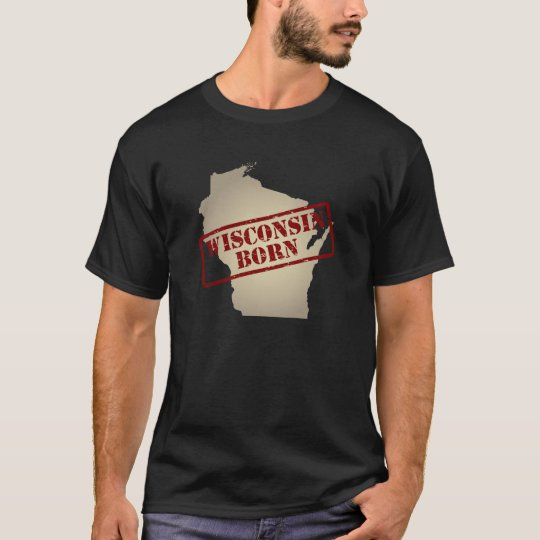 Wisconsin Born - Stamp on Map T-Shirt