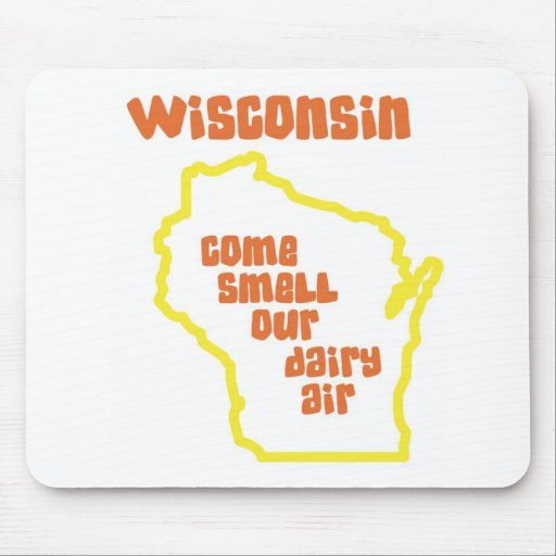 Wisconsin Come Smell Our Dairy Air Mouse Pads