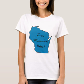 Wisconsin Democratic Pride! Turn Wisconsin Blue! T-Shirt